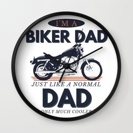 Biker Dad - I'm a Biker Dad Just Like a Normal Dad Only Much Cooler Wall Clock