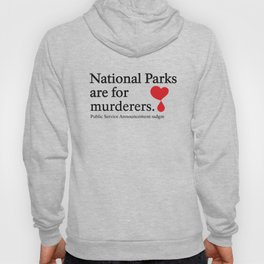 National Parks are For Murderers Hoody