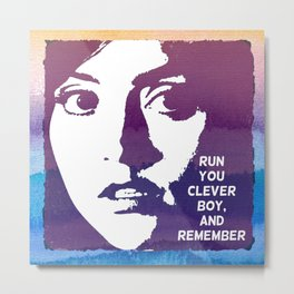 Run you Clever Boy and Remember Metal Print