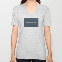 Very Serious Shirt Unisex V-Neck