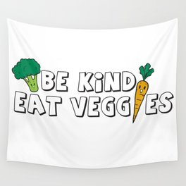 Be Kind Eat Veggies Wall Tapestry