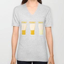 Optimist Pessimist Realist Beer Alcohol Beverage Beerbrewing Liquor Mead Gift Unisex V-Neck