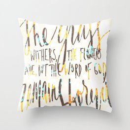 ISAIAH FORTY VERSE EIGHT (40:8) JUBIL PRINTS Throw Pillow