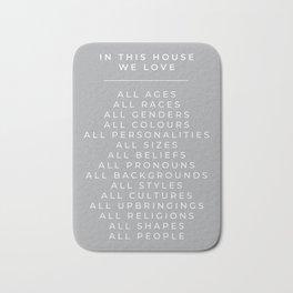 In This House Diversity Acceptance Print - British English - Cobble Grey Bath Mat