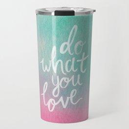 Do What You Love Travel Mug