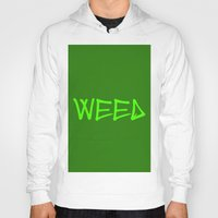 weed Hoodies featuring WEED by LOOSECANNONGEAR