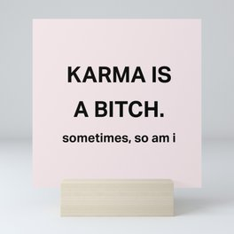 Karma is a bitch Mini Art Print