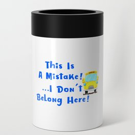 I Dont Belong Here Funny School Can Cooler