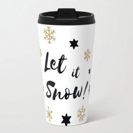 Let it Snow! Calligraphy Christmas, Stars and Snowflakes Travel Mug
