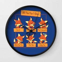 All The Fox I Give Wall Clock