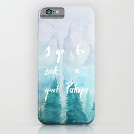 I Go To Seek A Great Perhaps iPhone Case
