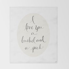 I Love You a Bushel and a Peck Throw Blanket