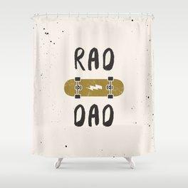 Rad Dad Shower Curtain