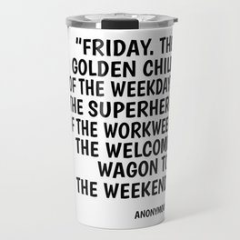 Friday weekend Monday superhero party gift Travel Mug