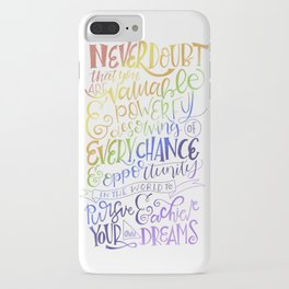 Never Doubt That you are Valuable...Rainbow Hillary Clinton Quote iPhone Case