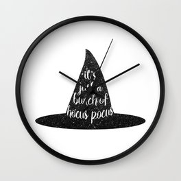 It's Just A Bunch Of Hocus Pocus Wall Clock