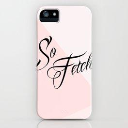 So Fetch iPhone Case
