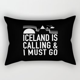 Iceland Is Calling And I Must Go Rectangular Pillow