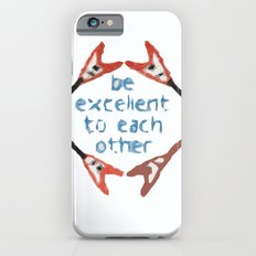 Be Excellent to Each Other iPhone 6s Slim Case