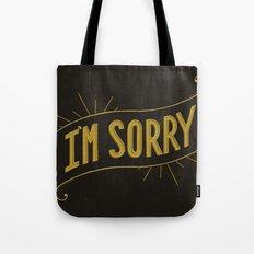 I'm Sorry Tote Bag