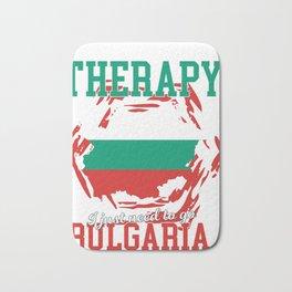 I don't need Therapy, i need  bulgaria Bath Mat