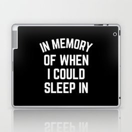 In Memory Of When I Could Sleep In Laptop & iPad Skin