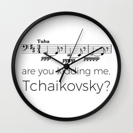 Tuba - Are you kidding me, Tchaikovsky? Wall Clock