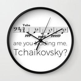 Tuba - Are you kidding me, Tchaikovsky? Wall Clock