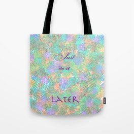 just do it later 2 Tote Bag