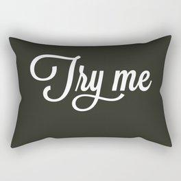 Try me Rectangular Pillow