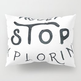 NEVER STOP EXPLORING Black and White Vintage Pillow Sham