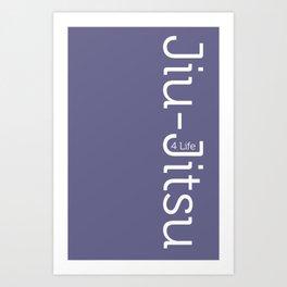 Jiu-Jitsu 4 Life Art Print