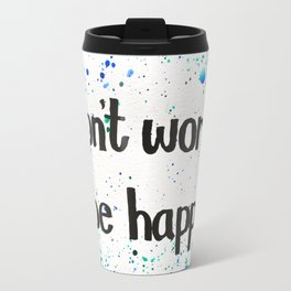 don't worry, be happy (color splash) Travel Mug