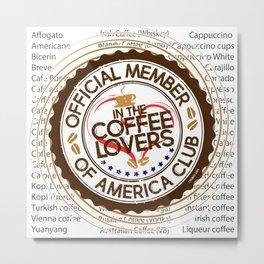 Coffee Lovers of America Club by Jeronimo Rubio 2016 Metal Print