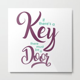 If There's a Key Metal Print
