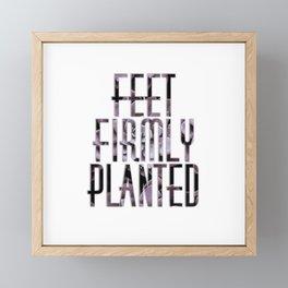 Feet Firmly Planted Framed Mini Art Print