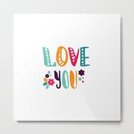 Love you. Decorative lettering. Metal Print