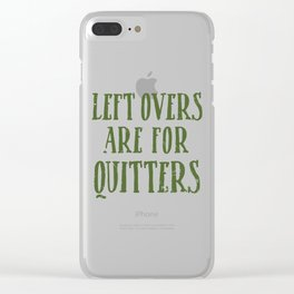 Leftover Are For Quitters Funny Thanksgiving Feast design Clear iPhone Case