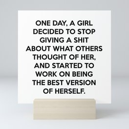 One day a girl found her worth, empowering, quote Mini Art Print