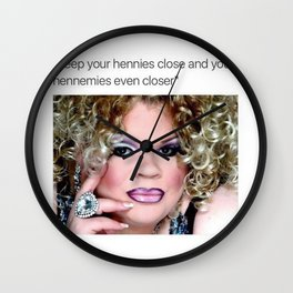 """Keep your hennies close and hennemies even closer"" Wall Clock"