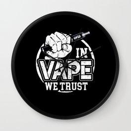 In Vape We Trust Wall Clock