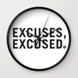 Excuses, Excused. Wall Clock