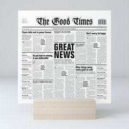 The Good Times Vol. 1, No. 1 / Newspaper with only good news Mini Art Print