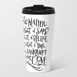 Bankrupt Without Love Travel Mug