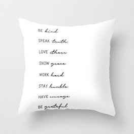 Life Advice - be kind, speak truth, love others - Graphic Print Throw Pillow