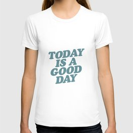 Today is a Good Day peach blue T-shirt