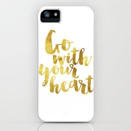 Go with your heart iPhone Case