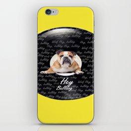 Hey Bulldog! iPhone Skin