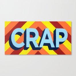CRAP Canvas Print
