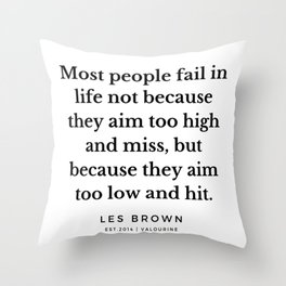 7  |  Les Brown  Quotes | 190824 Throw Pillow